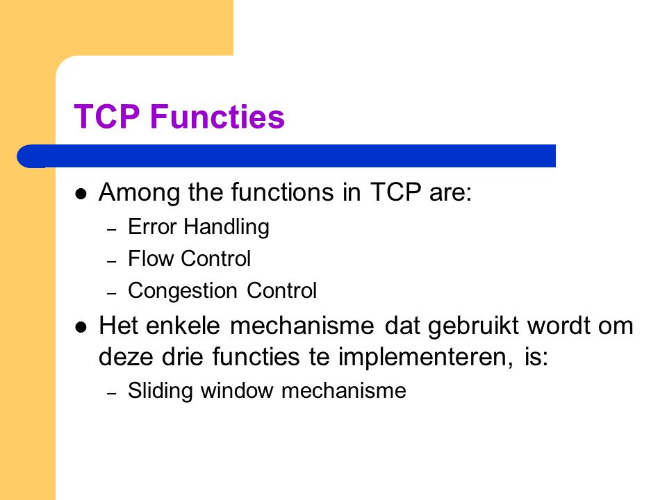 TCP Functies Among the functions in TCP are: