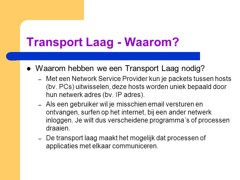 Transport Laag - Waarom