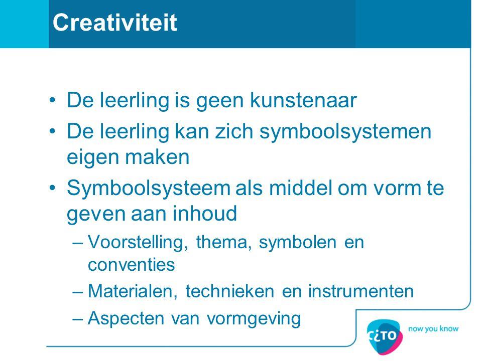 Creativiteit De leerling is geen kunstenaar