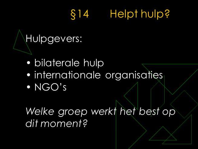 §14 Helpt hulp Hulpgevers: bilaterale hulp