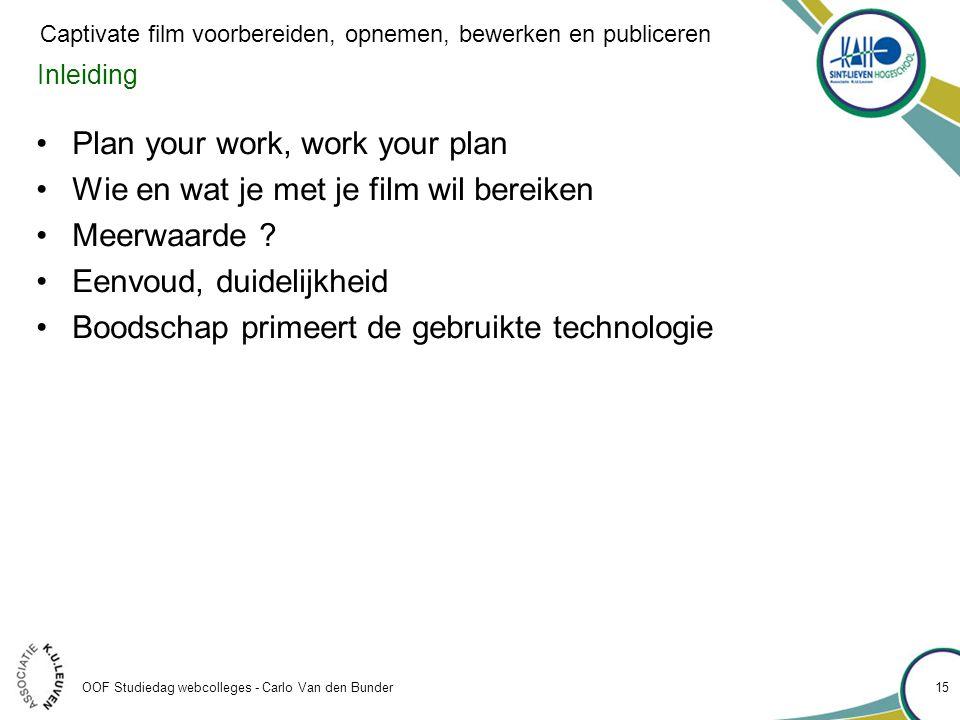 Plan your work, work your plan Wie en wat je met je film wil bereiken