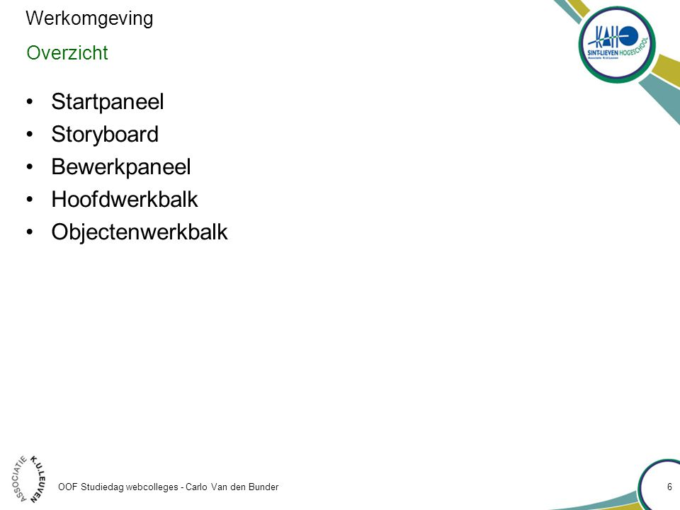 Startpaneel Storyboard Bewerkpaneel Hoofdwerkbalk Objectenwerkbalk