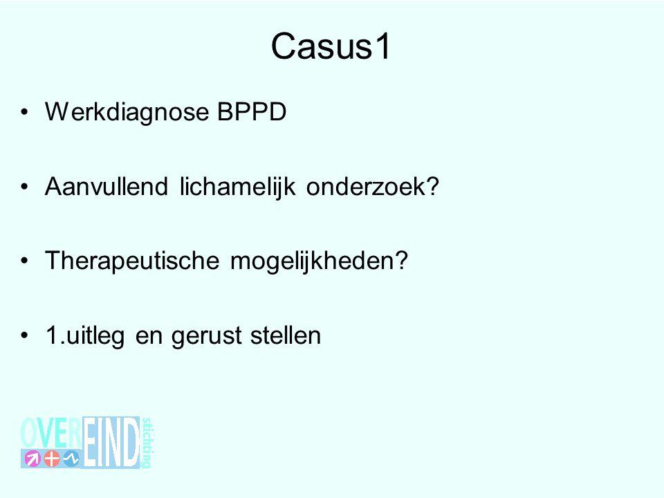 Casus1 Werkdiagnose BPPD Aanvullend lichamelijk onderzoek