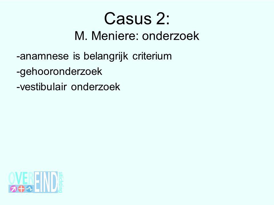 Casus 2: M. Meniere: onderzoek