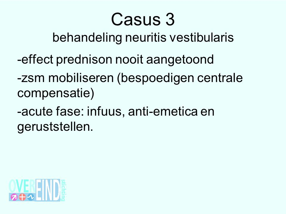 Casus 3 behandeling neuritis vestibularis