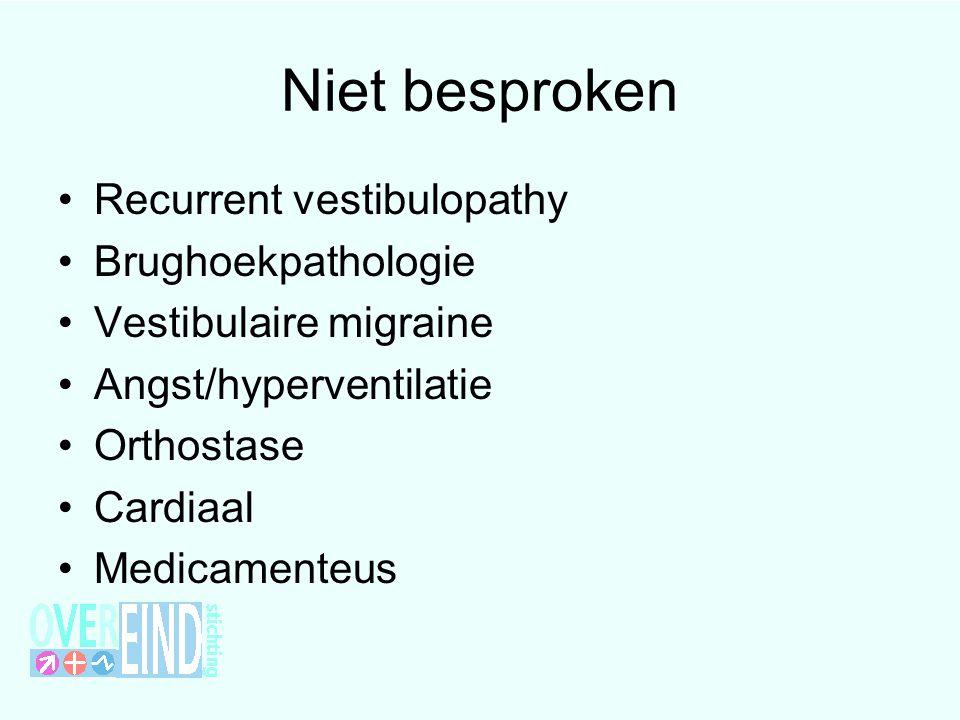 Niet besproken Recurrent vestibulopathy Brughoekpathologie