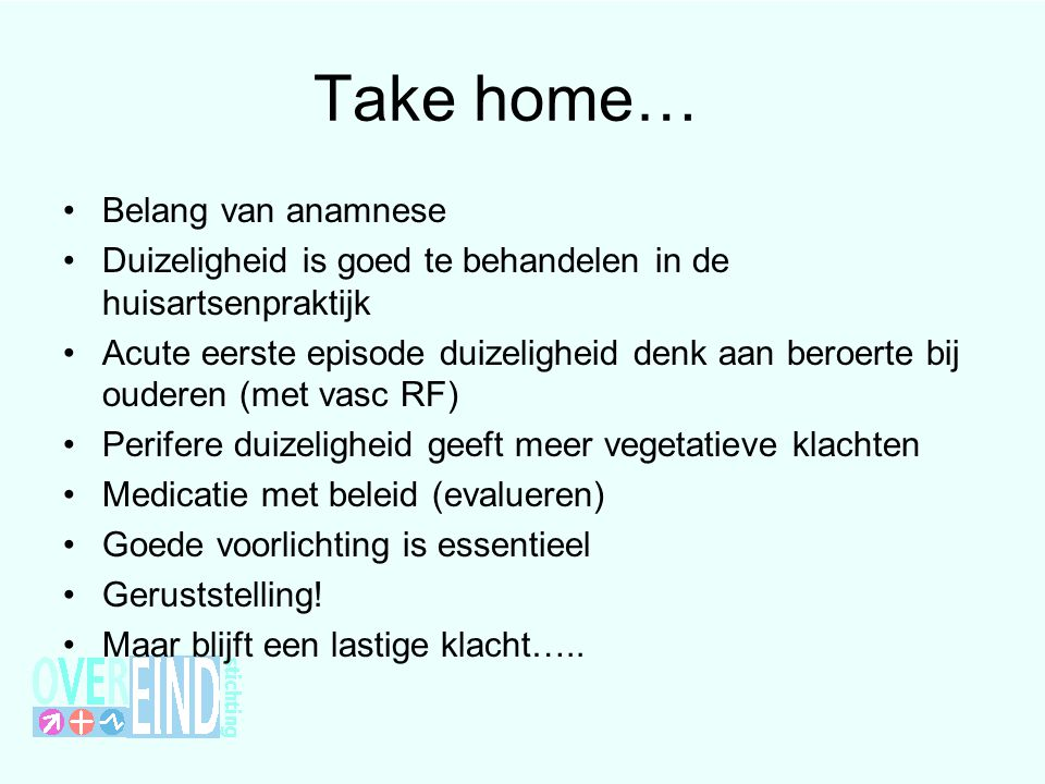 Take home… Belang van anamnese