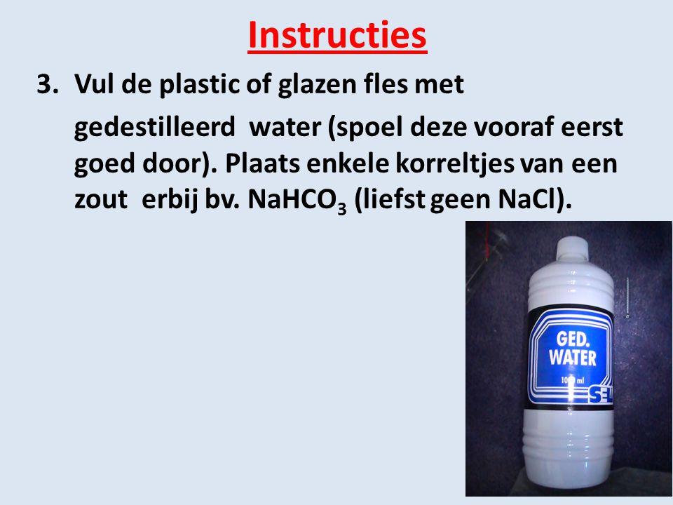 Instructies Vul de plastic of glazen fles met