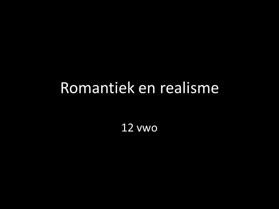 Romantiek en realisme 12 vwo