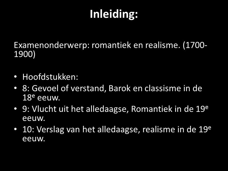 Inleiding: Examenonderwerp: romantiek en realisme. (1700-1900)
