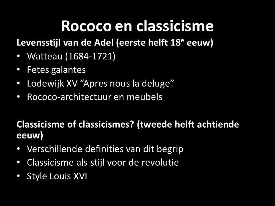 Rococo en classicisme Levensstijl van de Adel (eerste helft 18e eeuw)