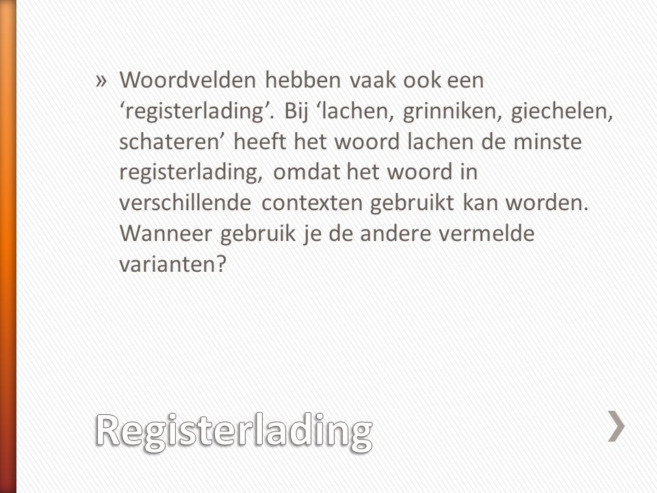 Woordvelden hebben vaak ook een 'registerlading'