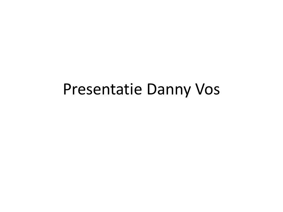 Presentatie Danny Vos