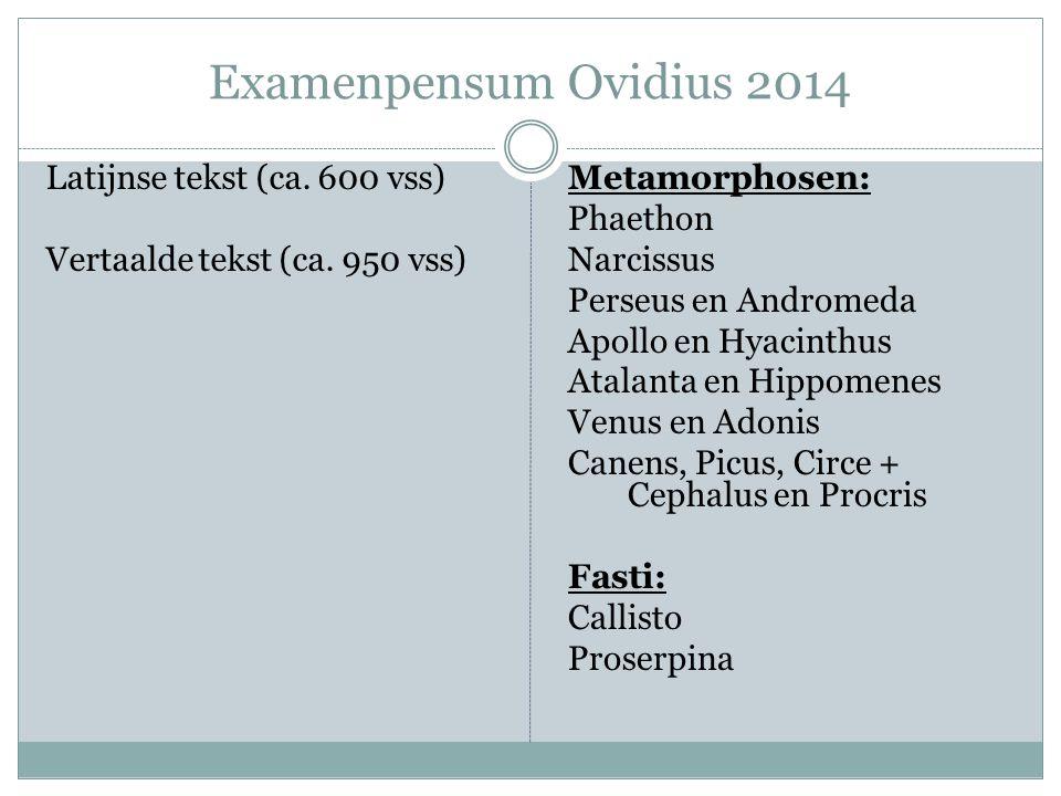 Examenpensum Ovidius 2014 Latijnse tekst (ca. 600 vss)