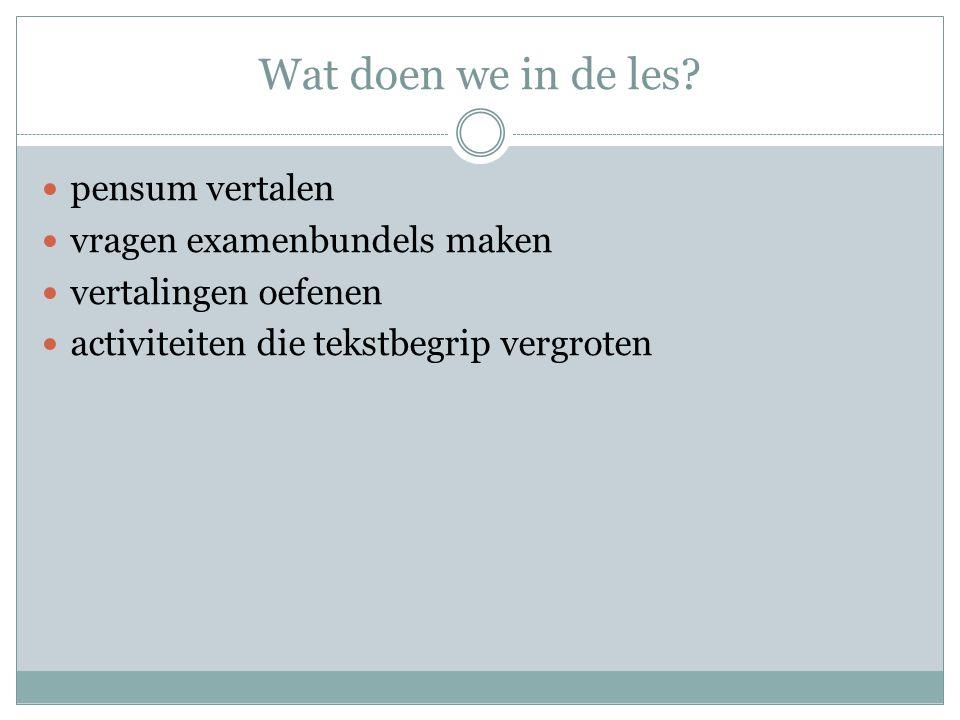 Wat doen we in de les pensum vertalen vragen examenbundels maken