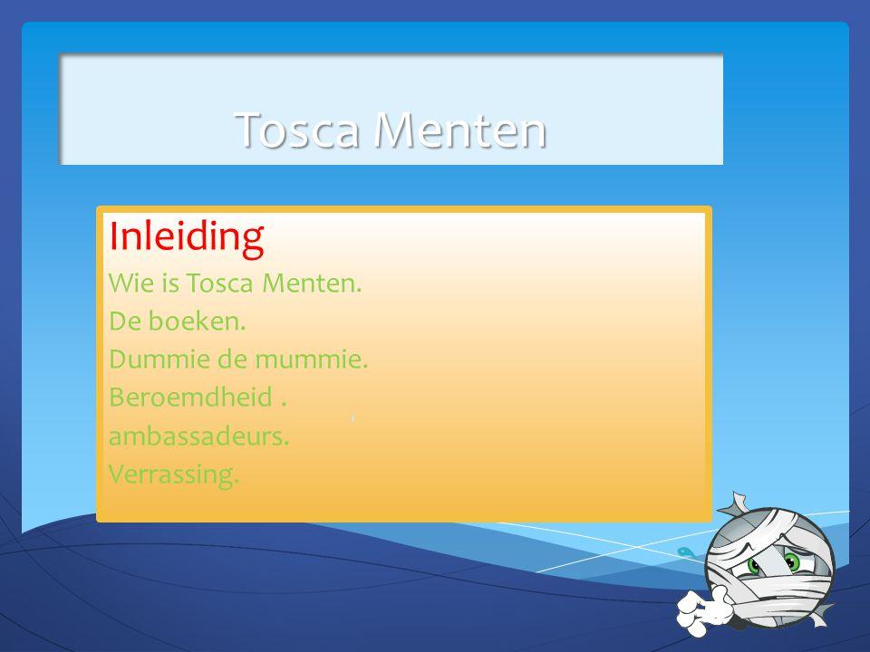Tosca Menten Inleiding Wie is Tosca Menten. De boeken.