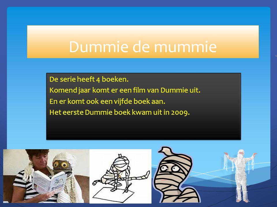 Dummie de mummie De serie heeft 4 boeken.