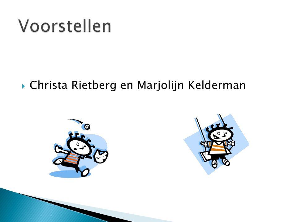 Voorstellen Christa Rietberg en Marjolijn Kelderman