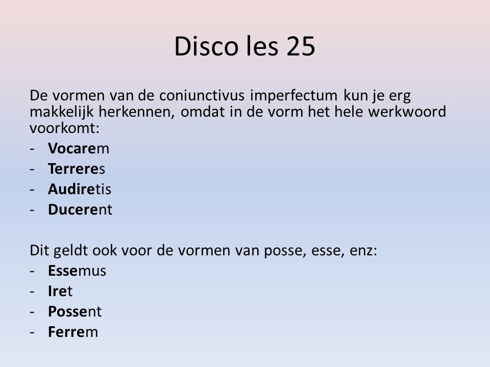 Disco les 25 De vormen van de coniunctivus imperfectum kun je erg makkelijk herkennen, omdat in de vorm het hele werkwoord voorkomt: