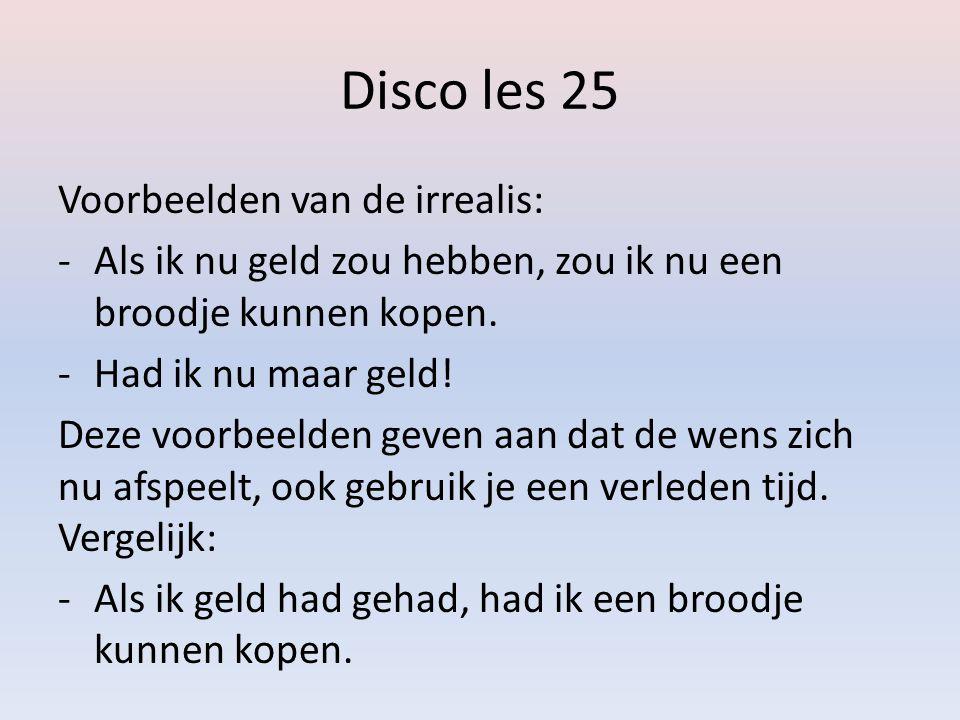 Disco les 25 Voorbeelden van de irrealis: