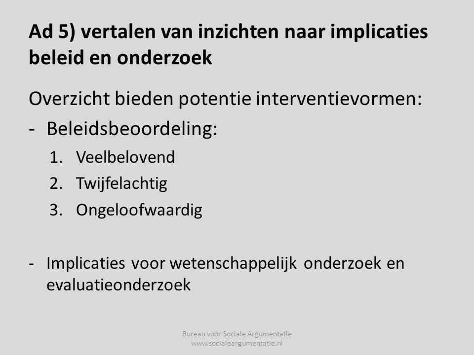Ad 5) vertalen van inzichten naar implicaties beleid en onderzoek