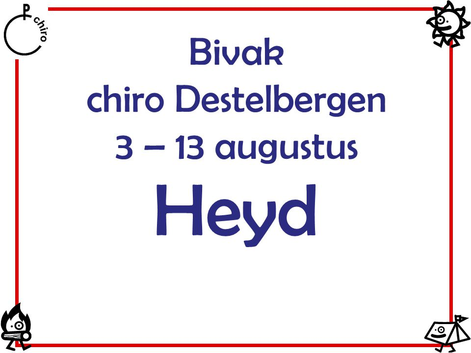 Bivak chiro Destelbergen 3 – 13 augustus