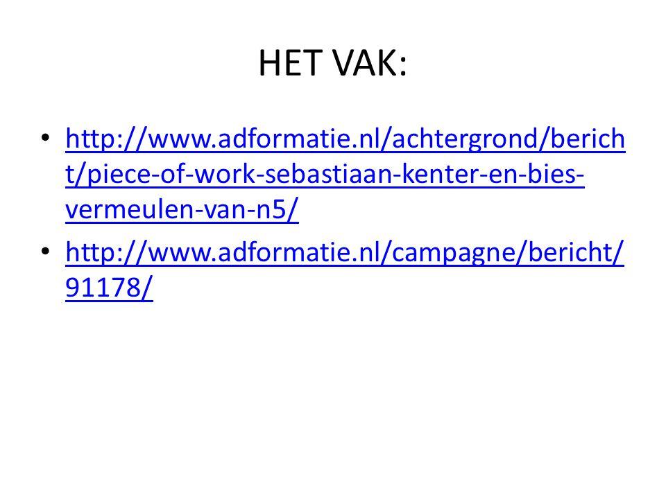 HET VAK: http://www.adformatie.nl/achtergrond/bericht/piece-of-work-sebastiaan-kenter-en-bies-vermeulen-van-n5/