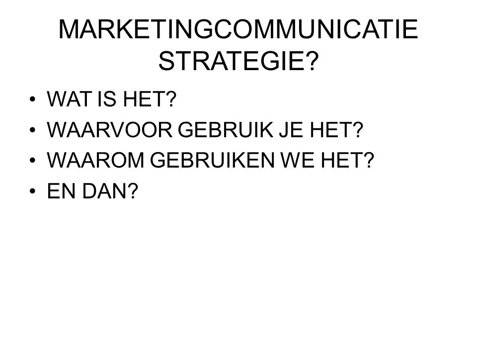 MARKETINGCOMMUNICATIE STRATEGIE
