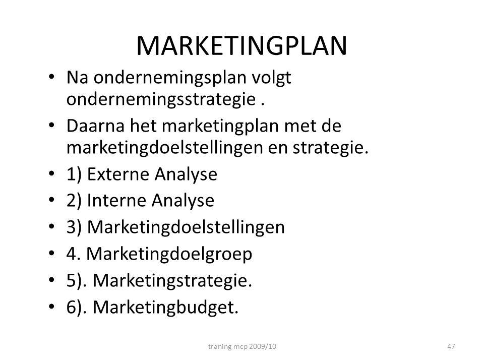 MARKETINGPLAN Na ondernemingsplan volgt ondernemingsstrategie .