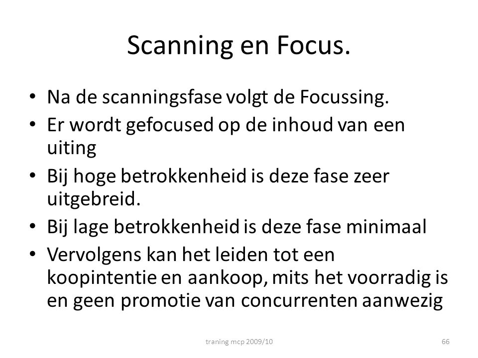 Scanning en Focus. Na de scanningsfase volgt de Focussing.