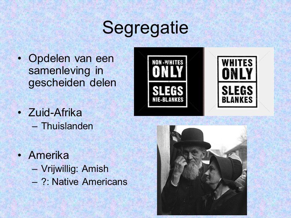 Segregatie Opdelen van een samenleving in gescheiden delen Zuid-Afrika