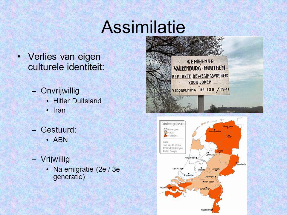 Assimilatie Verlies van eigen culturele identiteit: Onvrijwillig