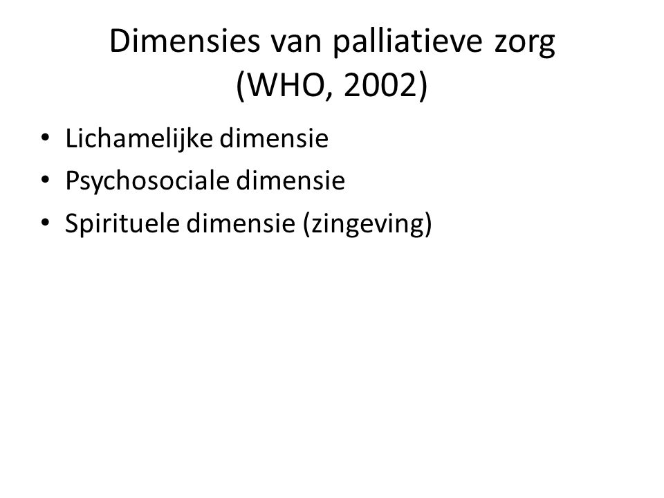 Dimensies van palliatieve zorg (WHO, 2002)