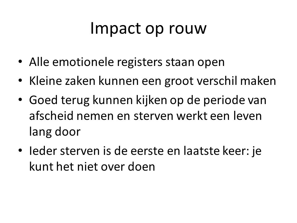 Impact op rouw Alle emotionele registers staan open