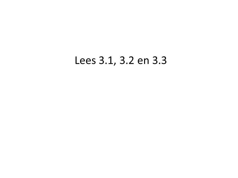 Lees 3.1, 3.2 en 3.3