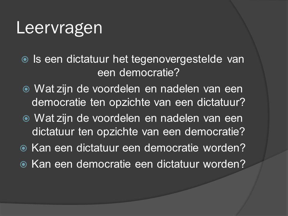 Leervragen Is een dictatuur het tegenovergestelde van een democratie