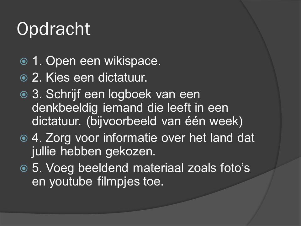 Opdracht 1. Open een wikispace. 2. Kies een dictatuur.