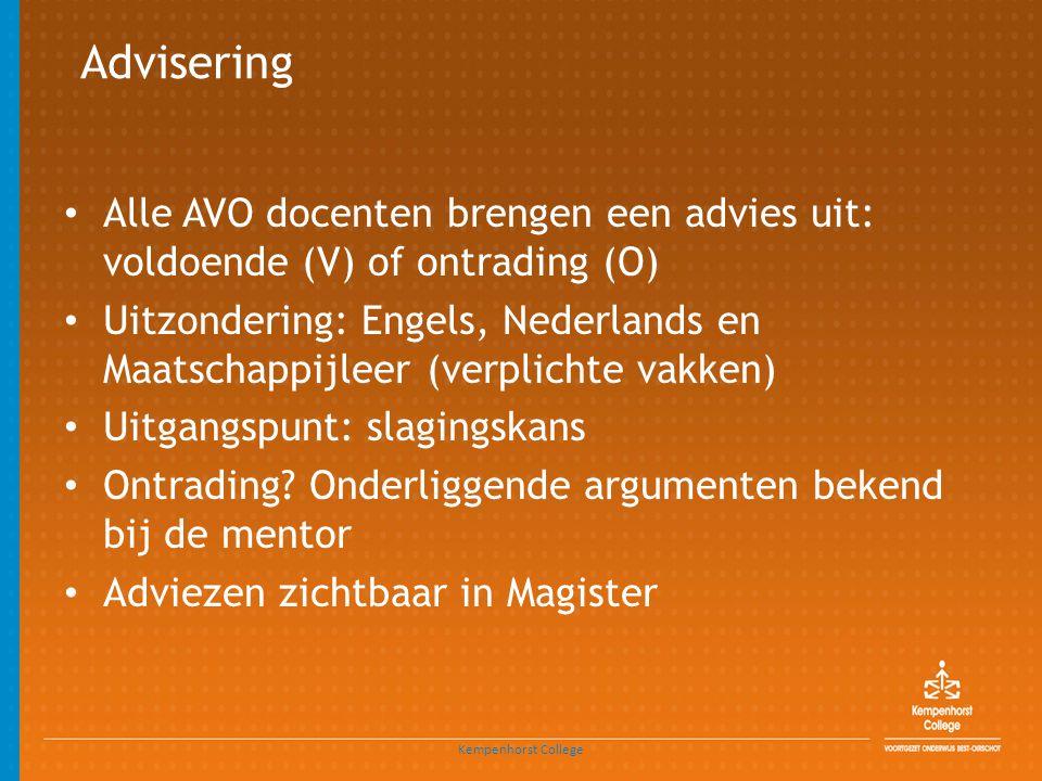 Advisering Alle AVO docenten brengen een advies uit: voldoende (V) of ontrading (O)