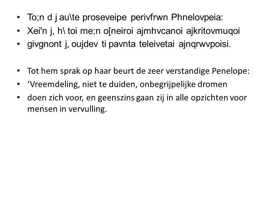 To;n d j au\te proseveipe perivfrwn Phnelovpeia: