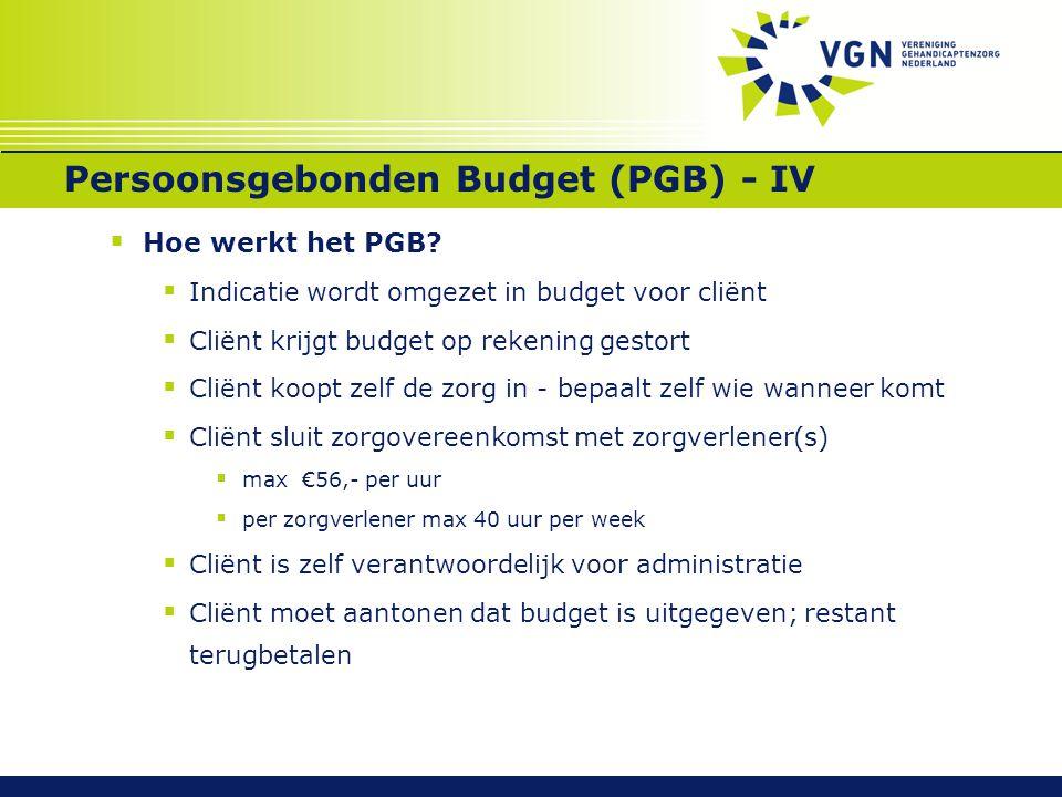 Persoonsgebonden Budget (PGB) - IV
