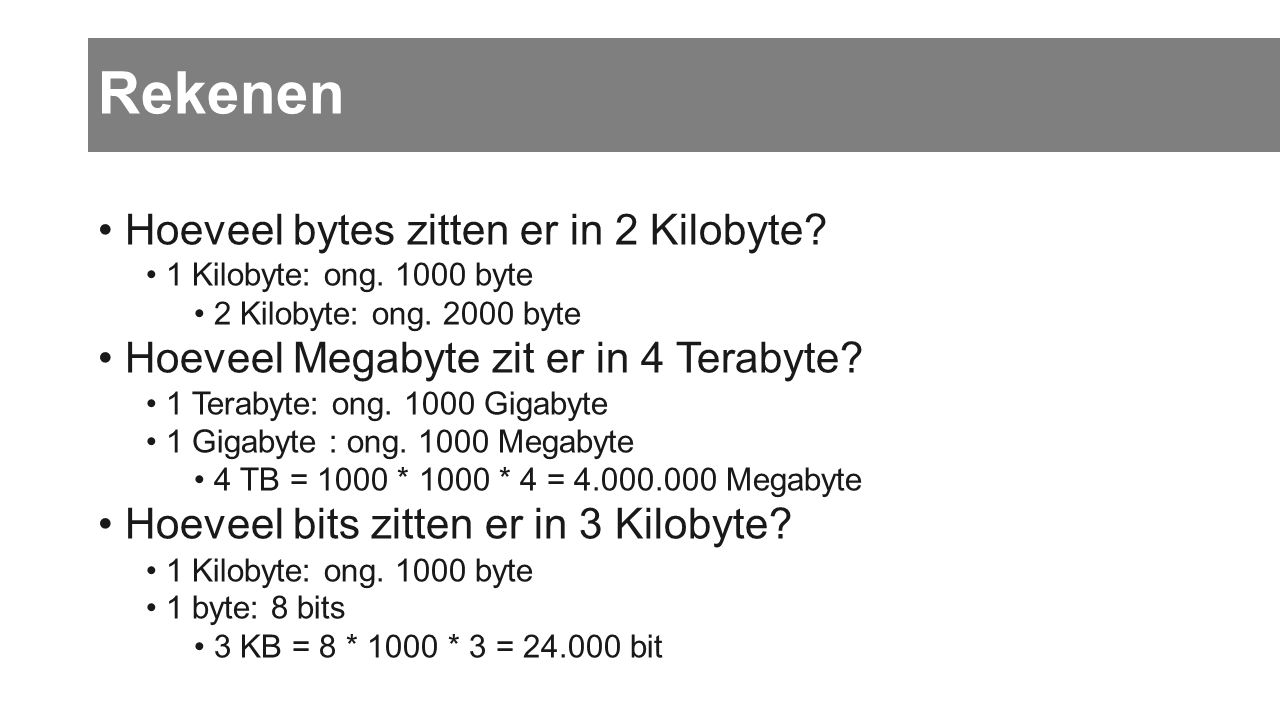 Rekenen Hoeveel bytes zitten er in 2 Kilobyte