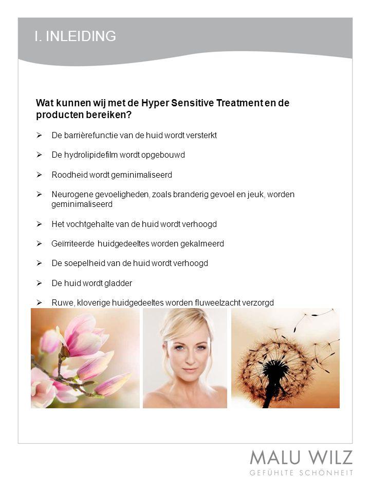 I. INLEIDING Wat kunnen wij met de Hyper Sensitive Treatment en de producten bereiken De barrièrefunctie van de huid wordt versterkt.
