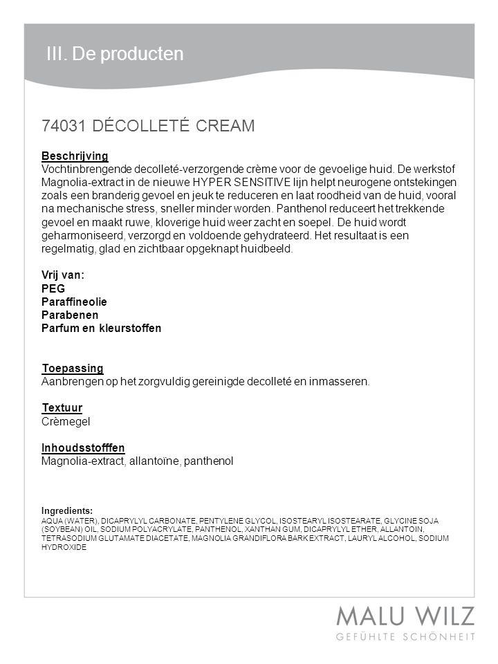 III. De producten 74031 DÉCOLLETÉ CREAM Beschrijving