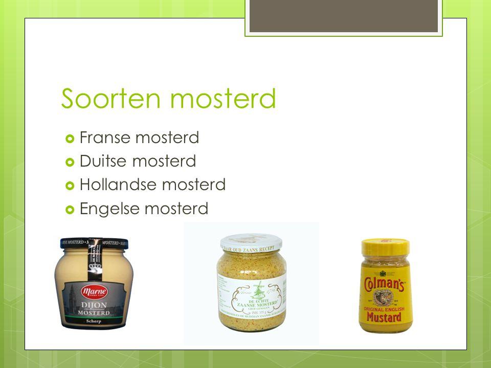 Soorten mosterd Franse mosterd Duitse mosterd Hollandse mosterd