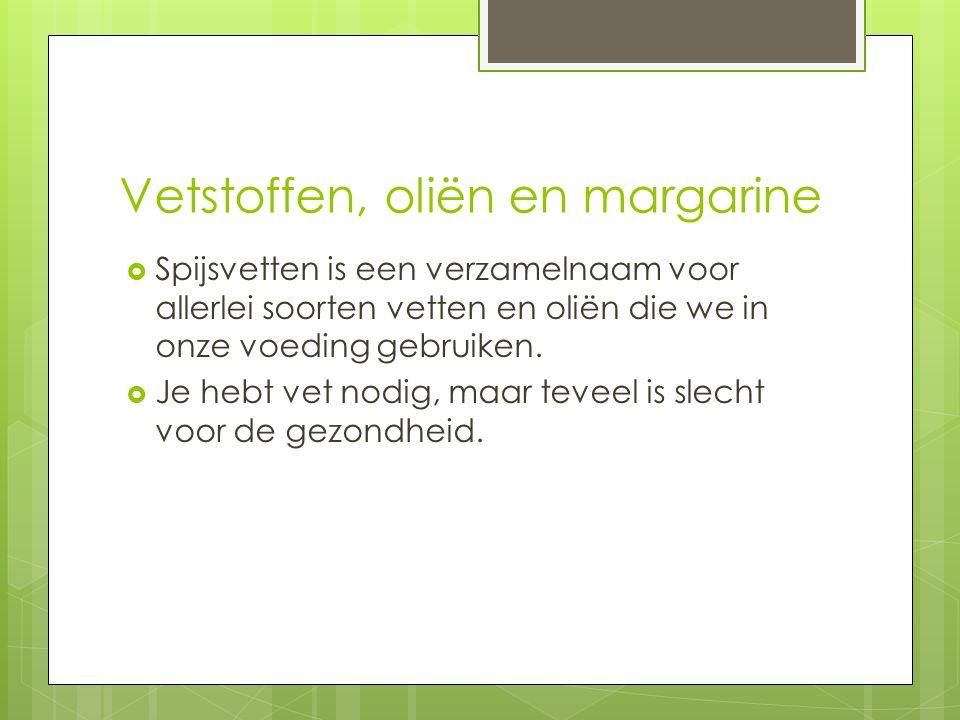 Vetstoffen, oliën en margarine