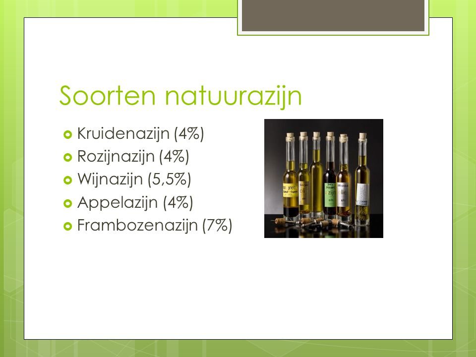 Soorten natuurazijn Kruidenazijn (4%) Rozijnazijn (4%)