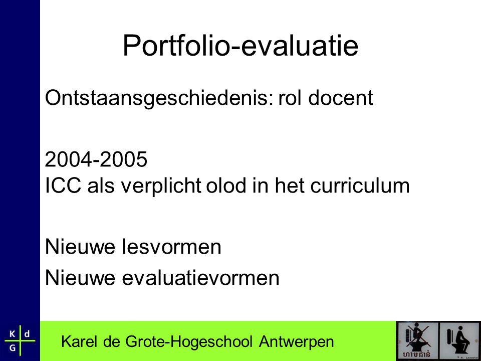 Portfolio-evaluatie Ontstaansgeschiedenis: rol docent 2004-2005 ICC als verplicht olod in het curriculum Nieuwe lesvormen Nieuwe evaluatievormen
