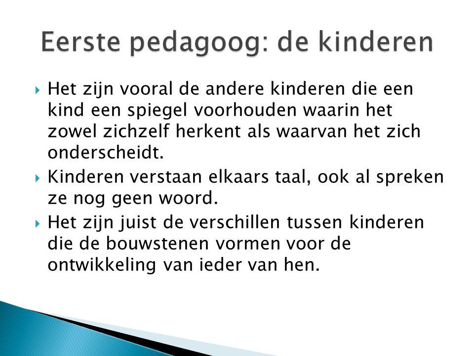 Eerste pedagoog: de kinderen