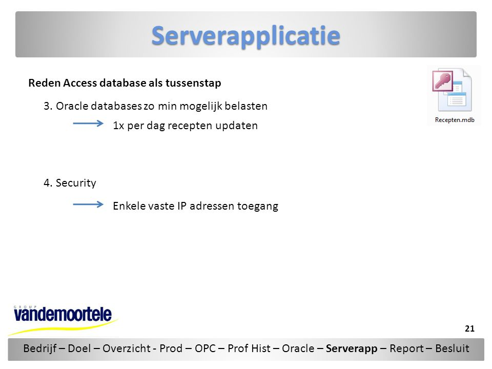 Serverapplicatie Reden Access database als tussenstap