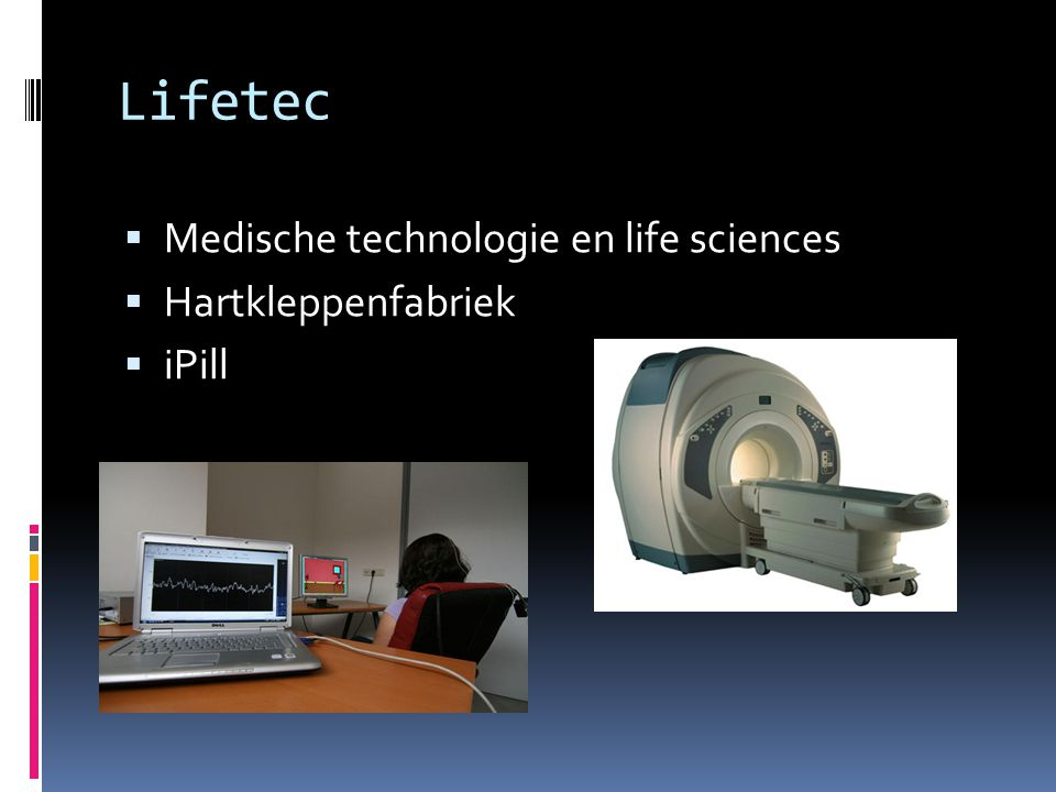 Lifetec Medische technologie en life sciences Hartkleppenfabriek iPill